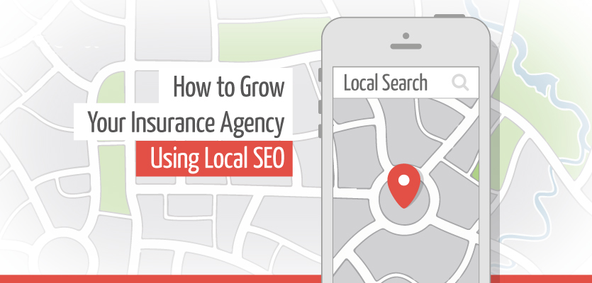 How to Grow Your Insurance Agency Using Local SEO